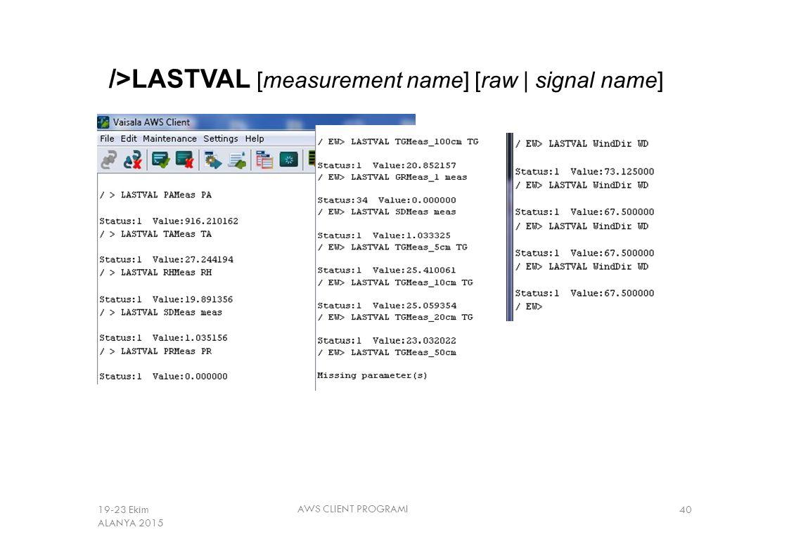 />LASTVAL [measurement name] [raw | signal name]